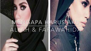 Mengapa Harus Aku Lyrics - Datin Alyah & Farawahida 1