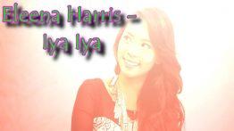 Iya Iya Lyrics - Eleena Harris 1