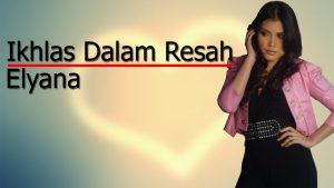 Ikhlas Dalam Resah Lyrics - Elyana 1