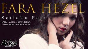 Setiaku Pasti Lyrics - Fara Hezel 1