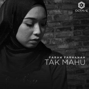 Tak Mahu Lyrics - Farah Farhanah 1