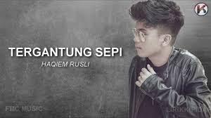Tergantung Sepi Lyrics - Haqiem Rusli 1