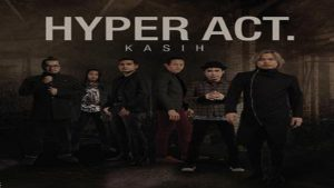 Kasih Lyrics - Hyper Act 1