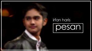 Pesan Lyrics - Irfan Haris 1