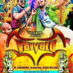Vavvalu Lyrics - JK Saravana feat Kash Villanz 1