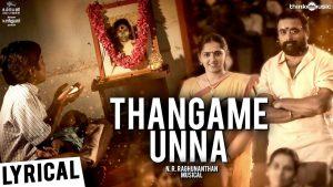 Thangame Unna Lyrics - Kodiveeran 1