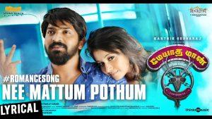 Nee Mattum Podhum Song Lyrics - Meyaadha Maan 1