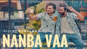 Nanba Vaa Lyrics - Pillay Asbalan 1