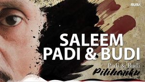 Padi & Budi Lyrics - Saleem 1