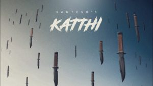Katthi Lyrics - Santesh 1