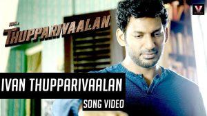 Ivan Thupparivaalan Lyrics - Thupparivaalan 1
