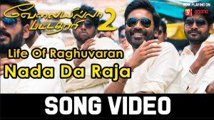 Nada da Raja (Life of Raghuvaran) Lyrics - Velai Illa Pattadhaari 2 1