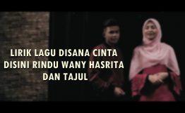 Disana Cinta Disini Rindu Lyrics - Tajul & Wany Hasrita 4