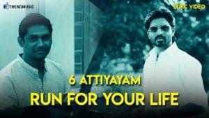 Run For Your Life Lyrics - 6 Attiyayam 1