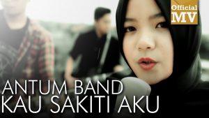 Kau Sakiti Aku Lyrics - Antum Band 1