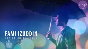 Pabila Hujan Turun Lyrics - Fami Izuddin 1