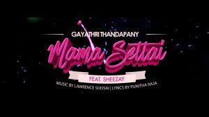 Mama Settai Lyrics - Gayathri Thandapany feat Sheezay 1