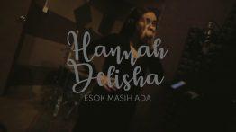 Esok Masih Ada Lyrics - Hannah Delisha 5