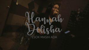 Esok Masih Ada Lyrics - Hannah Delisha 1