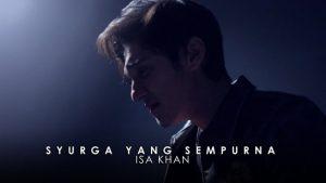 Syurga Yang Sempurna Lyrics - Isa Khan 1