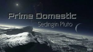 Sedingin Pluto Lyrics - Prime Domestic 1
