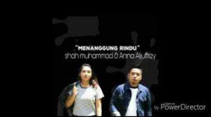 Menanggung Rindu Lyrics - Shah Muhammad & Anna Aljuffrey 1