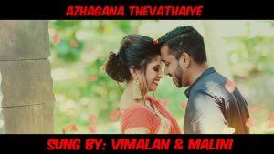 Azhagana Thevathaiye Lyrics - Vimalan and Malini 1