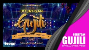 Gujili Lyrics - Deejay Gan,Sunitha Sarathy & Rabbit Mac 1