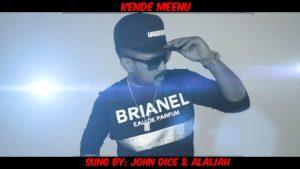 Kende Meenu Lyrics - John Dice & Alaijah 1
