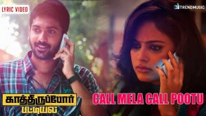 Call Mela Call Pootu Lyrics - Kathirupor Pattiyal 1