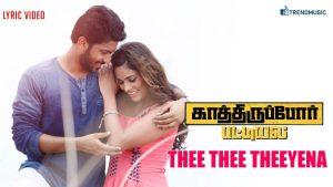 Thee Thee Theeyena Lyrics - Kathirupor Pattiyal 1