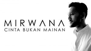 Cinta Bukan Mainan Lyrics - Mirwana 1