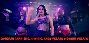 Qurbani Rani Lyrics - K16,H-win G,Kash Villanz & Shirin Villanz 1