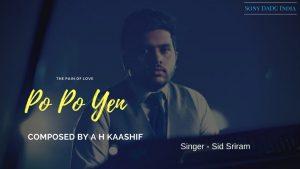 Po Po Yen Lyrics - Sid Sriram & A H Kaashif 1