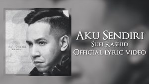 Aku Sendiri Lyrics - Sufi Rashid 1