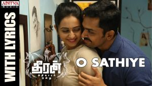 O Sathiye Lyrics - Theeran Adhigaaram Ondru 1