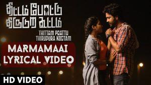 Marmamaai Lyrics - Thittam Poattu Thirudura Kootam 1