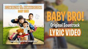 Baby Bro Lyrics - Zizan Razak feat Hannah Delisha 1