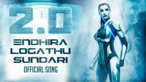 Endhira Logathu Sundariye Lyrics - 2.0 1