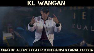 KL Wangan Song Lyrics - Altimet feat Pekin Ibrahim & Faizal Hussein 1