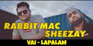 Vai-Lapalam Song Lyrics - Rabbit Mac & Sheezay 1
