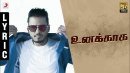 Unakaaga Song Lyrics - Sakka Podu Podu Raja 1