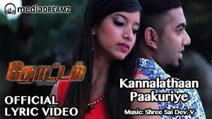 Kannalathaan Paakuriye Song Lyrics - Thottam 1