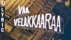 Vaa Velaikkara Song Lyrics - Velaikkaran 1