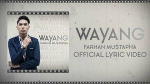 Wayang Song Lyrics - Farhan Mustapha 1