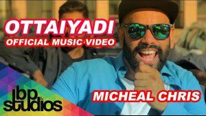 Ottaiyadi Song Lyrics - Michael Chris 1