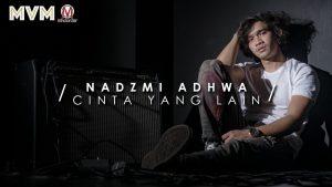 Cinta Yang Lain Song Lyrics - Nadzmi Adhwa 1
