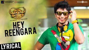 Hey Reengara Song Lyrics - Oru Nalla Naal Paathu Solren 1