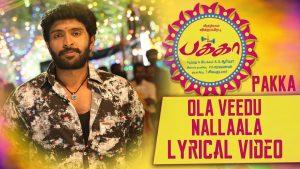 Ola Veedu Nallaala Song Lyrics - Pakka 1