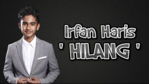 Hilang Song Lyrics - Irfan Haris 1
